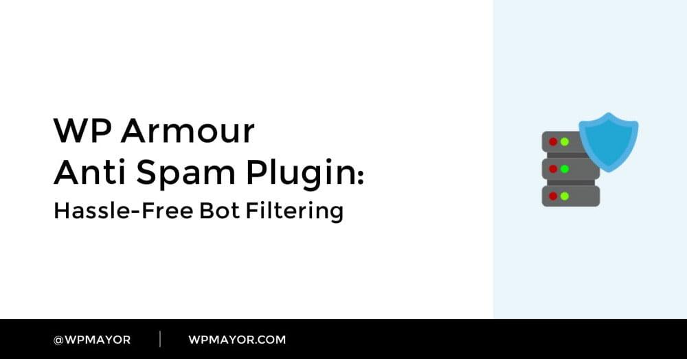 إضافة WP Armor لـ WordPress: الحل المثالي للتخلص من مشكلة التعليقات الآلية